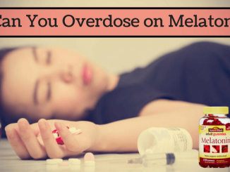 Can You Overdose on Melatonin