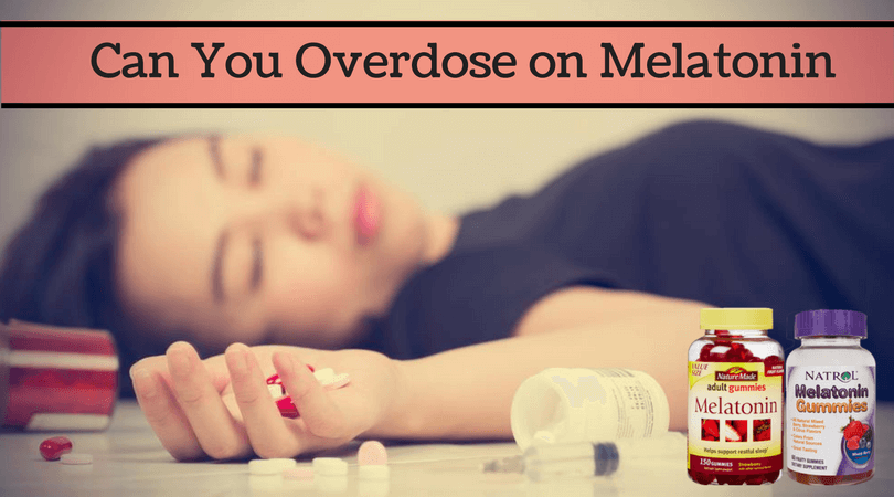 Can You Overdose On Melatonin Take A Glance At Side Effects